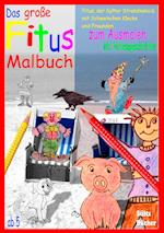 Das Grosse Fitus-Malbuch - Fitus, Der Sylter Strandkobold, Mit Schweinchen Klecks Und Freunden