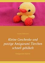 Kleine Geschenke Und Putzige Amigurumi Tierchen Schnell Gehakelt