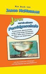Jarod Und Die Silberne Porridgeschale af Jarod McMurran