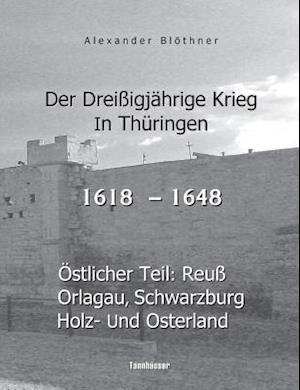 Bog, paperback Der Dreissigjahrige Krieg in Thuringen [1618-1648] af Alexander Blothner