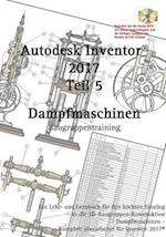 Autodesk Inventor 2017, Dampfmaschinen
