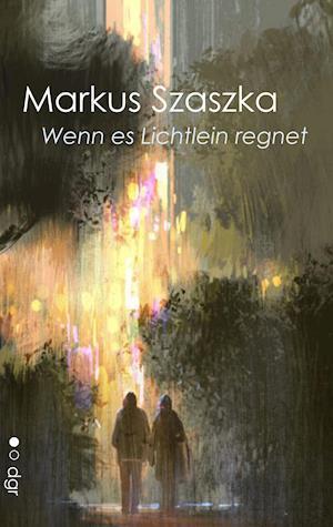 Bog, paperback Wenn Es Lichtlein Regnet af Markus Szaszka