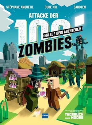 Attacke der 100 Zombies (Spannende Abenteuergeschichten für Kinder ab 8 Jahren, in denen Fantasie, Aufmerksamkeit und Kombinatorik gefragt sind) - HILF MINUS, SEIN DORF ZU VERTEIDIGEN!