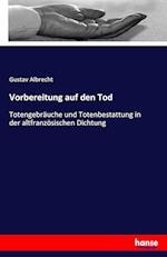 Vorbereitung Auf Den Tod af Gustav Albrecht