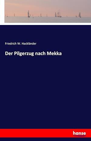 Bog, paperback Der Pilgerzug Nach Mekka af Friedrich W. Hacklander