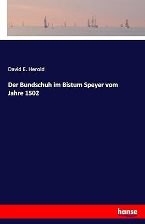 Bog, paperback Der Bundschuh Im Bistum Speyer Vom Jahre 1502 af David E. Herold