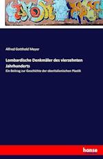 Lombardische Denkmaler Des Vierzehnten Jahrhunderts af Alfred Gotthold Meyer