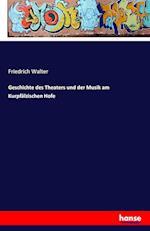 Geschichte Des Theaters Und Der Musik Am Kurpfalzischen Hofe af Friedrich Walter