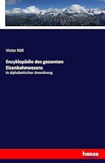 Encyklopadie Des Gesamten Eisenbahnwesens af Victor Roll