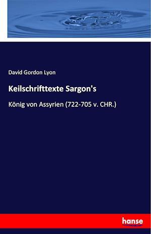 Bog, paperback Keilschrifttexte Sargon's af David Gordon Lyon
