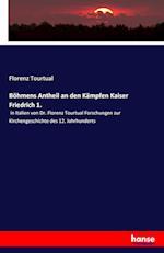 Bohmens Antheil an Den Kampfen Kaiser Friedrich 1. af Florenz Tourtual