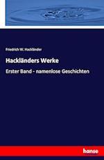 Hacklanders Werke af Friedrich W. Hacklander