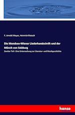 Die Mondsee-Wiener Liederhandschrift Und Der Monch Von Salzburg af Heinrich Rietsch, F. Arnold Mayer