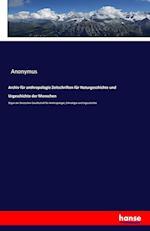 Archiv Fur Anthropologie Zeitschriften Fur Naturgeschichte Und Urgeschichte Der Menschen