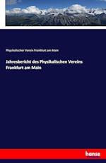 Jahresbericht Des Physikalischen Vereins Frankfurt Am Main