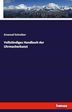 Vollstandiges Handbuch Der Uhrmacherkunst