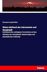 Kleins Jahrbuch Der Astronomie Und Geophysik