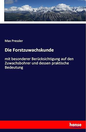Bog, paperback Die Forstzuwachskunde af Max Pressler