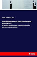 Vollstandiges Worterbuch Zu Den Gedichten Des Q. Horatius Flaccus