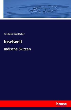 Bog, paperback Inselwelt af Friedrich Gerstacker