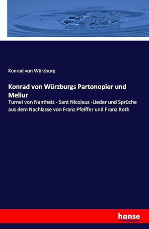 Bog, paperback Konrad Von Wurzburgs Partonopier Und Meliur af Konrad von Wurzburg