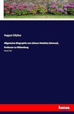 Allgemeine Biographie Von Johann Matthias Schroeck, Professor Zu Wittenberg