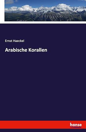 Bog, paperback Arabische Korallen af Ernst Haeckel