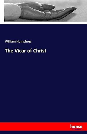 Bog, hæftet The Vicar of Christ af William Humphrey