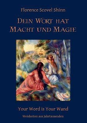 Bog, paperback Dein Wort Hat Macht Und Magie af Florence Scovel Shinn