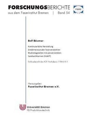 Bog, paperback Kontinuierliche Herstellung Dreidimensionaler Faserverstarkter Multistegplatten Mit Pinverstarkten Sandwichkernen (Komp) af Ralf Baumer