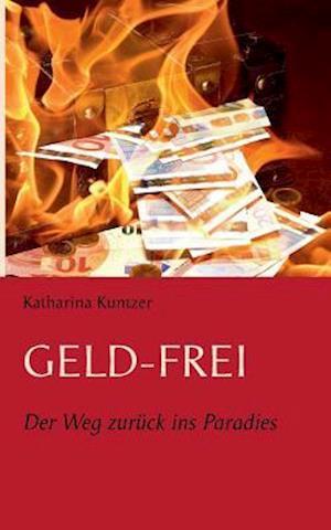 Bog, paperback Geld - Frei af Katharina Kuntzer