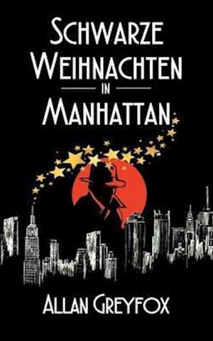 Bog, paperback Schwarze Weihnachten in Manhattan af Allan Greyfox