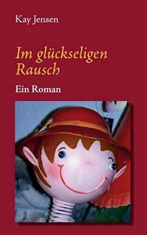 Bog, paperback Im Gluckseligen Rausch af Kay Jensen