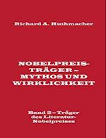 Nobelpreistrager - Mythos Und Wirklichkeit. Band 2 - Trager Des Literatur-Nobelpreises