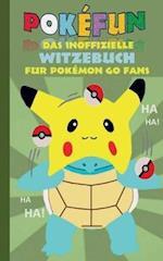 Pokefun - Das Inoffizielle Witzebuch Fur Pokemon Go Fans
