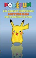 Pokefun - Das Absolut Inoffizielle Notizbuch Fur Pokemon Go Fans