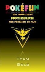Pokefun - Das Inoffizielle Notizbuch (Team Gelb) Fur Pokemon Go Fans