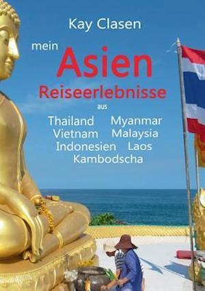 Bog, paperback Mein Asien af Kay Clasen