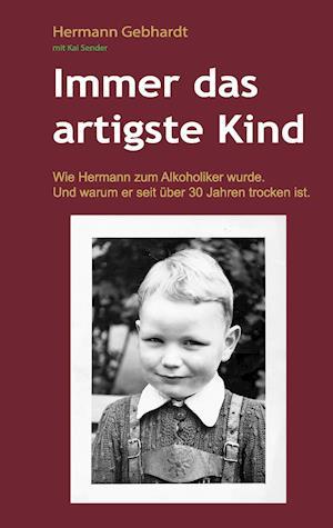 Bog, paperback Immer Das Artigste Kind af Hermann Gebhardt