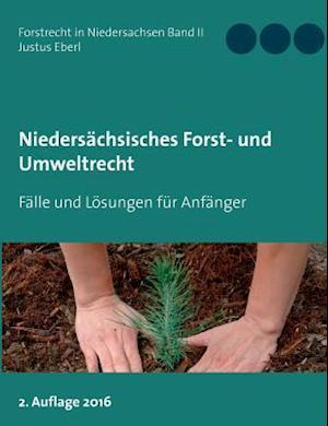 Bog, paperback Niedersachsisches Forst- Und Umweltrecht af Justus Eberl