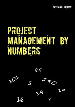 Bog, paperback Project Management by Numbers af Dietmar Prudix