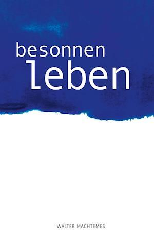 Bog, paperback Besonnen Leben af Walter Machtemes