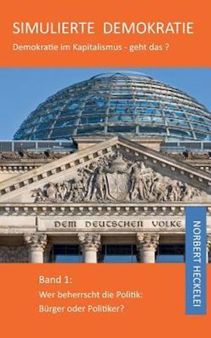 Bog, paperback Simulierte Demokratie af Norbert Heckelei