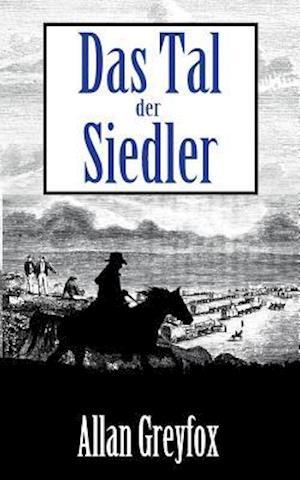 Bog, paperback Das Tal Der Siedler af Allan Greyfox