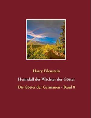 Bog, paperback Heimdall Der Wachter Der Gotter af Harry Eilenstein