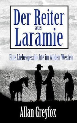 Bog, paperback Der Reiter Aus Laramie af Allan Greyfox