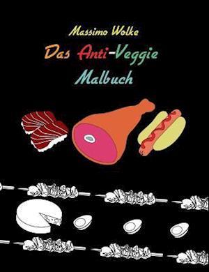 Bog, paperback Das Anti-Veggie-Malbuch af Massimo Wolke