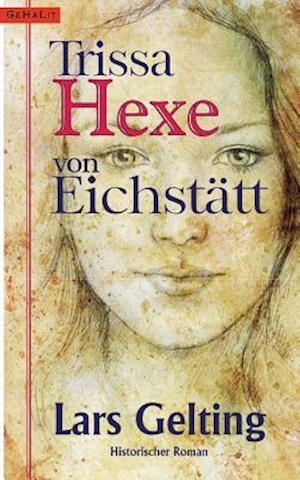 Bog, paperback Trissa, Hexe Von Eichstatt af Lars Gelting