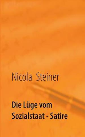 Bog, paperback Die Luge Vom Sozialstaat af Nicola Steiner