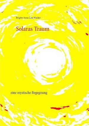 Bog, paperback Solaras Traum af Brigitte Anna Lina Wacker